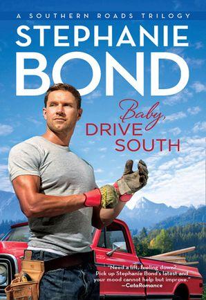 Baby, Drive South eBook ePub First edition by Stephanie Bond