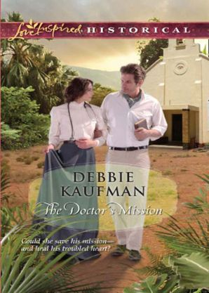 The Doctor's Mission (Mills & Boon Love Inspired Historical)
