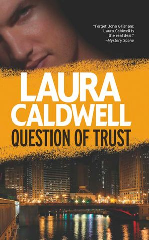 Question of Trust eBook First edition by Laura Caldwell