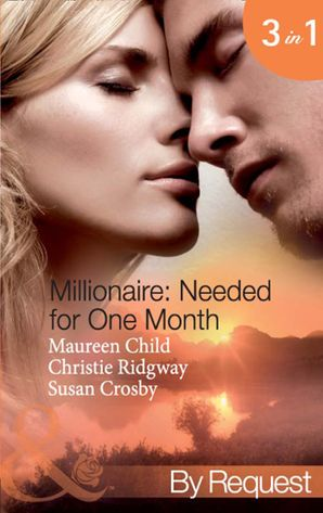 millionaire-needed-for-one-month-thirty-day-affair-millionaire-of-the-month-book-1-his-forbidden-fiancee-millionaire-of-the-month-book-2-bound-by-the-baby-millionaire-of-the-month-book-3-mills-and-boon-by-request