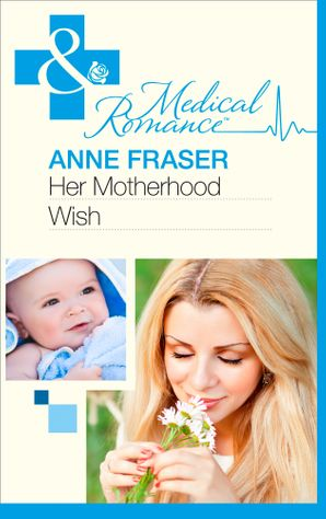 her-motherhood-wish-mills-and-boon-medical-the-most-precious-bundle-of-all-book-1