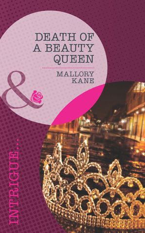 death-of-a-beauty-queen-mills-and-boon-intrigue-the-delancey-dynasty-book-4