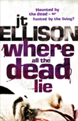 Where All The Dead Lie eBook ePub First edition by J.T. Ellison