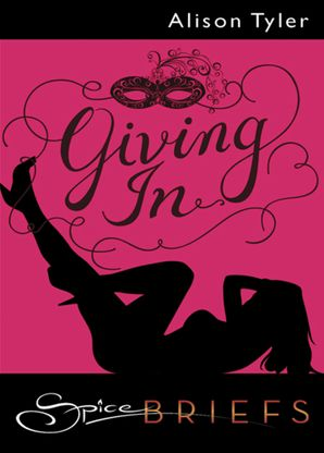 Giving In (Mills & Boon Spice Briefs)