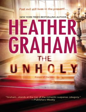The Unholy (Krewe of Hunters, Book 6) eBook First edition by Heather Graham