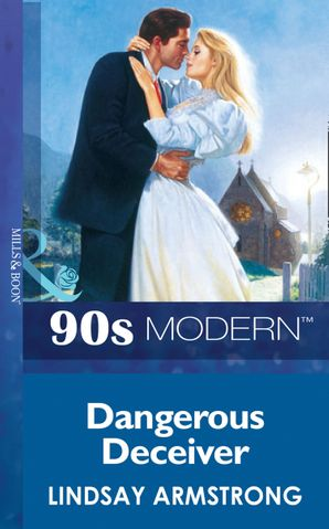 dangerous-deceiver-mills-and-boon-vintage-90s-modern