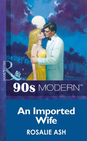 An Imported Wife (Mills & Boon Vintage 90s Modern)