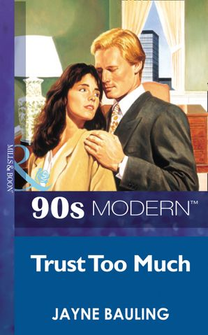 Trust Too Much (Mills & Boon Vintage 90s Modern)