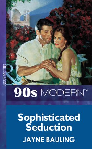 Sophisticated Seduction (Mills & Boon Vintage 90s Modern) eBook First edition by