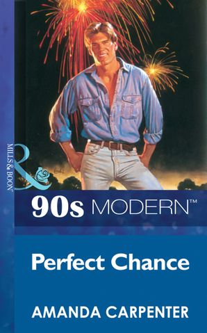 Perfect Chance (Mills & Boon Vintage 90s Modern)