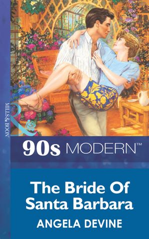 The Bride Of Santa Barbara (Mills & Boon Vintage 90s Modern)