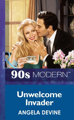 unwelcome-invader-mills-and-boon-vintage-90s-modern