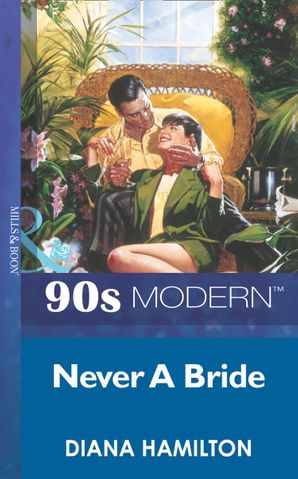 never-a-bride-mills-and-boon-vintage-90s-modern