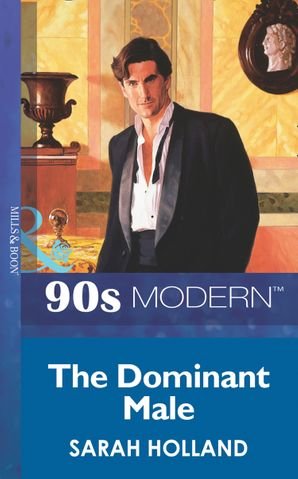 The Dominant Male (Mills & Boon Vintage 90s Modern)