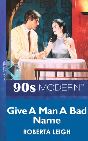 Give A Man A Bad Name (Mills & Boon Vintage 90s Modern)