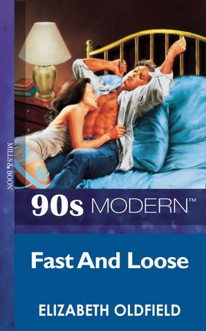 Fast And Loose (Mills & Boon Vintage 90s Modern)