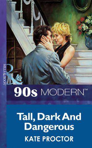 Tall, Dark And Dangerous (Mills & Boon Vintage 90s Modern)