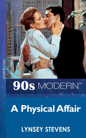 A Physical Affair (Mills & Boon Vintage 90s Modern)