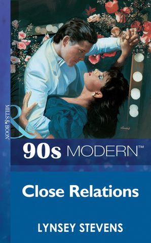 Close Relations (Mills & Boon Vintage 90s Modern)