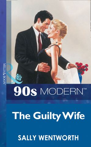 The Guilty Wife (Mills & Boon Vintage 90s Modern)