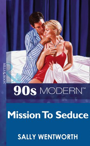 Mission To Seduce (Mills & Boon Vintage 90s Modern)