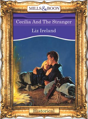 Cecilia And The Stranger (Mills & Boon Vintage 90s Modern)