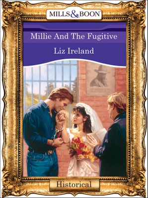 Millie And The Fugitive (Mills & Boon Vintage 90s Modern)