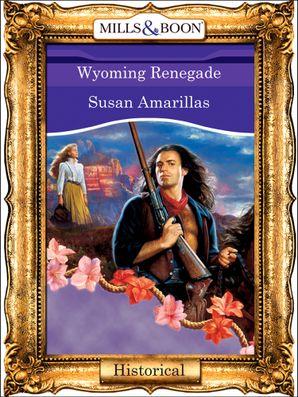 Wyoming Renegade (Mills & Boon Vintage 90s Modern)