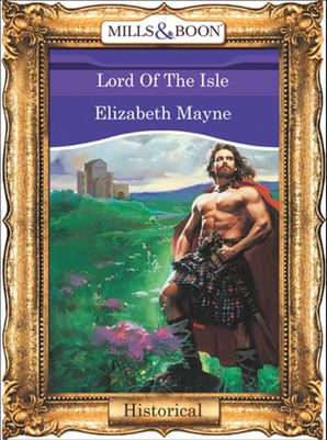 Lord Of The Isle (Mills & Boon Vintage 90s Modern)