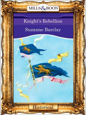 Knight's Rebellion (Mills & Boon Vintage 90s Modern)