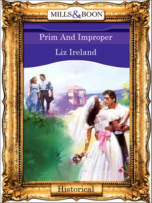 Prim And Improper (Mills & Boon Vintage 90s Modern)