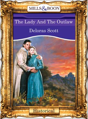 The Lady And The Outlaw (Mills & Boon Vintage 90s Modern)