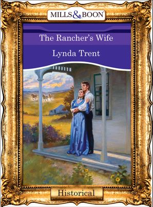 The Rancher's Wife (Mills & Boon Vintage 90s Modern)