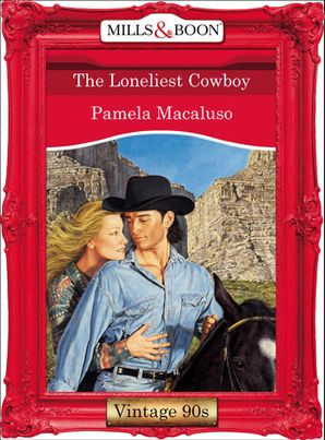 The Loneliest Cowboy (Mills & Boon Vintage Desire) eBook First edition by