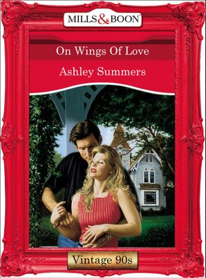 On Wings Of Love (Mills & Boon Vintage Desire) eBook First edition by