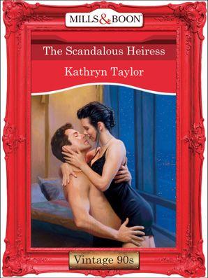 The Scandalous Heiress (Mills & Boon Vintage Desire)