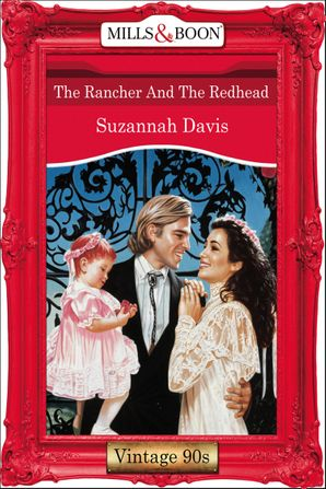 The Rancher And The Redhead (Mills & Boon Vintage Desire)