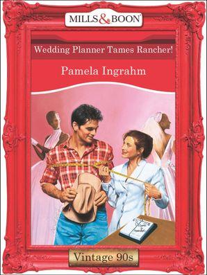 Wedding Planner Tames Rancher! (Mills & Boon Vintage Desire)