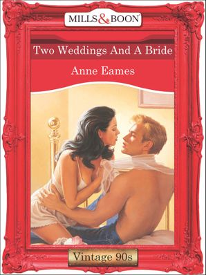 Two Weddings And A Bride (Mills & Boon Vintage Desire)