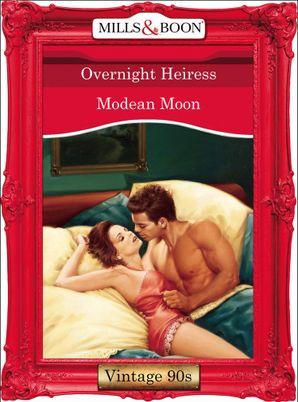Overnight Heiress (Mills & Boon Vintage Desire)