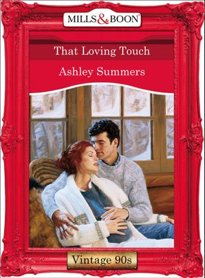 That Loving Touch (Mills & Boon Vintage Desire)