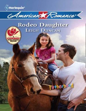 Rodeo Daughter (Mills & Boon American Romance) (Fatherhood, Book 36)