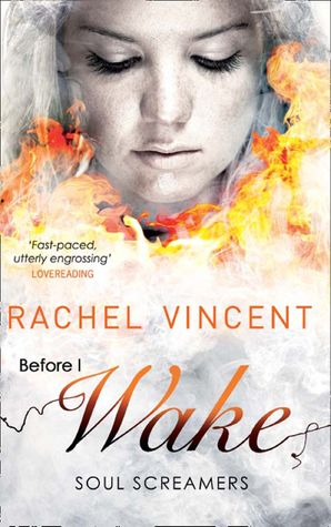 Before I Wake (Soul Screamers, Book 6) eBook First edition by Rachel Vincent