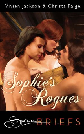 Sophie's Rogues (Mills & Boon Spice Briefs)