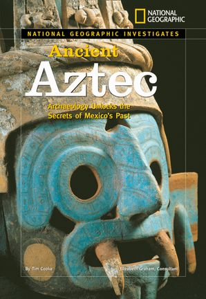 National Geographic Investigates Ancient Aztec (National Geographic Investigates ) Hardcover  by Tim Cooke