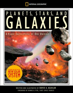 Planets, Stars, and Galaxies: A Visual Encyclopedia of Our Universe (Science & Nature) Hardcover  by David A. Aguilar