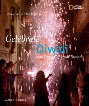 Celebrate Diwali: With Sweets, Lights, and Fireworks (Holidays Around The World) Paperback  by Deborah Heiligman