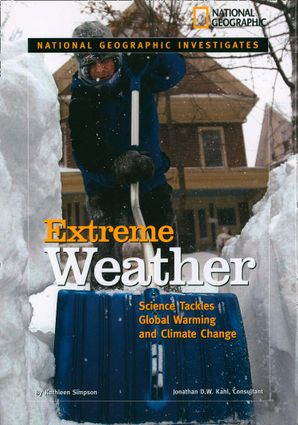 National Geographic Investigates: Extreme Weather : Science Tackles Global Warming and Climate Change (National Geographic Investigates )