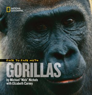 Face to Face with Gorillas (Face to Face ) Hardcover  by Michael Nichols