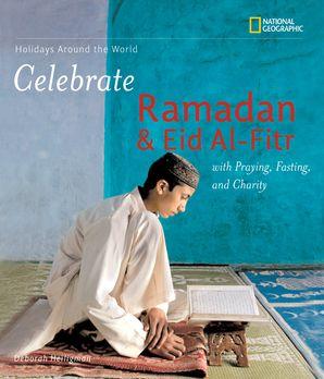 Celebrate Ramadan and Eid al-Fitr (Holidays Around The World) Paperback  by Deborah Heiligman